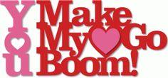 Silhouette Design Store - View Design #38608: 'you make my heart go boom' phrase