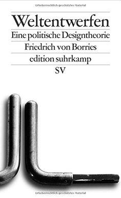 Weltentwerfen: Eine politische Designtheorie (edition suh... https://www.amazon.de/dp/3518127349/ref=cm_sw_r_pi_dp_x_DXCMyb5AJGSMN