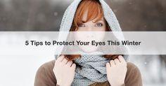 5 Winter Eye Care Tips | Kelly Vision Center
