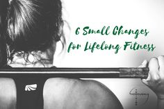 Acing these 6 small changes will do a lot more for your long term fitness than any short term challenge or extreme diet trend.
