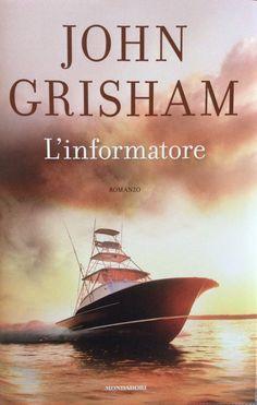 L'informatore - John Grisham - 19 recensioni su Anobii