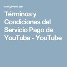 Términos y Condiciones del Servicio Pago de YouTube  - YouTube