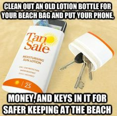 use a cleaned out old suntan lotion bottle to keep your things safe at the beach