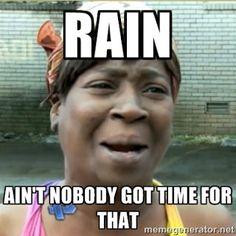 bef11f7aed15ac72483048c8aa73c094 no time make time rain rain go away pinteres