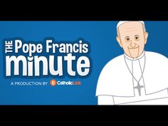"New Animated Series: ""The Pope Francis Minute,"" Episode 1 on the Family 