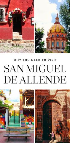 These pictures of San Miguel de Allende speak a thousand words.