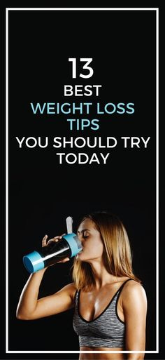 13 best weight loss tips you should try today. | Posted By: NewHowToLoseBellyFat.com