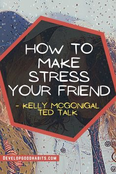 How to Make Stress your Friend - Kelly McGonigal TED Talk | Best Stress TED Speeches What Causes Stress, How To Avoid Stress, How To Handle Stress, Dealing With Stress, Reduce Stress, Ted Speech, Signs Of Stress, Self Realization, Release Stress