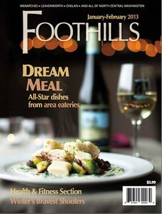 Jan/Feb 2013 issue of Foothills Magazine, featuring Dream Meal - All-Star dishes from area eateries.