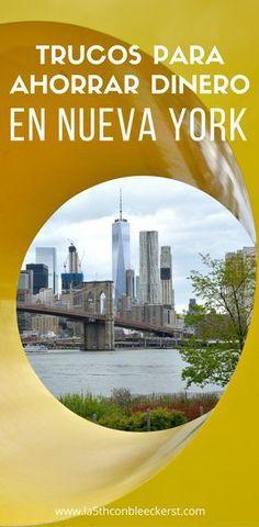 Trucos y consejos para que ahorres dinero en Nueva York, y puedas volver antes de lo que piensas.