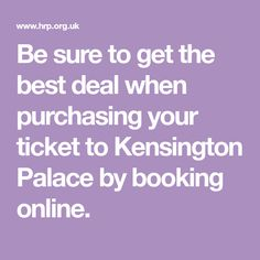 Be sure to save time when purchasing your ticket to Kensington Palace by booking online. Things To Do In London, London Travel, Books Online, Ticket, Palace, Good Things, Best Deals, England, Palaces