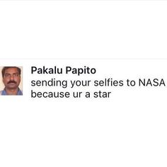 """ #pakalu #papito #twitter #nasa #selfie #selfish #superstars #instagram #iloveyoupakalu #superfunny #mood #quoteoftheday"""