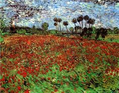 VINCENT VAN GOGH 1853-1890 - Field with Poppies, Auvers-sur-Oise, France 1890...painted the year he died his works in this period are richly draped in yellow, ultramarine, and mauve. His portrayals of the Arles landscape are informed by his Dutch upbringing; the patchwork of fields and avenues appear flat and lack perspective, but excel in their intensity of colour.  The vibrant light in Arles excited him, and his newfound appreciation is seen in the range and scope of his work.