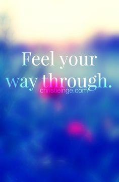Feel your way through. #yoursacredself
