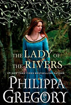 Amazon.com: The Lady of the Rivers: A Novel (War of the Roses) (9781416563709): Philippa Gregory: Books