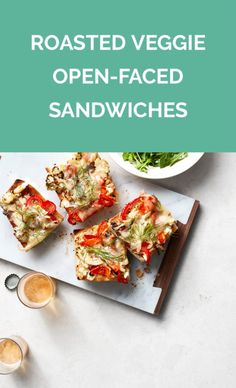 Roasted Veggie Open-Faced Sandwiches