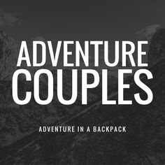 Adventure Couple Source by