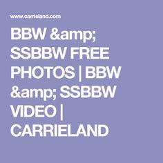 BBW & SSBBW FREE PHOTOS   BBW & SSBBW VIDEO   CARRIELAND