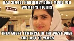 MALALA IS AN INSPIRATIONAL WOMAN INDEED. In the west we have grown women, who have equal rights to men being screechy cry babies.