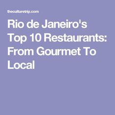Rio de Janeiro's Top 10 Restaurants: From Gourmet To Local