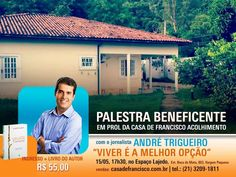 Casa de Francisco Acolhimento Convida para a Palestra Beneficente com André Trigueiro - Vargem Pequena - RJ - http://www.agendaespiritabrasil.com.br/2016/05/13/casa-de-francisco-acolhimento-convida-para-palestra-beneficente-com-andre-trigueiro-vargem-pequena-rj/