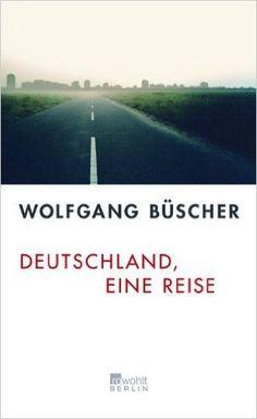 Büscher, Wolfgang: Deutschland, eine Reise 2006 (830 Bue)
