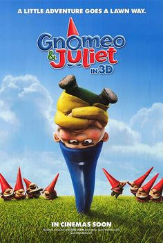 Gnomeo & Juliet First good animated movie of the year.  February 2011
