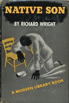 Native Son by Richard Wright. Modern Library, The novel tells the story of Bigger Thomas, a black American youth living in utter poverty in a poor area on Chicago's South Side in the Black History Books, Black Books, Good Books, Books To Read, My Books, African American Literature, Native Son, Modern Library, Book Jacket