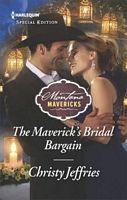 The Maverick's Bridal Bargain - Christie Jeffries (HSE #2625 - June 2018)