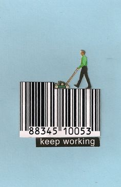"""Ted Tollefson, """"Keep Working"""" Cut and paste collage on paper. Collages, Surreal Collage, Photomontage, Barcode Art, Collage Art Mixed Media, Collage Illustration, Cut And Paste, Conceptual Art, Altered Art"""