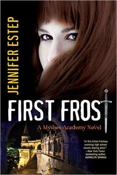 First Frost - Saga Mythos Academy - Jennifer Estep Ya Books, Books To Read, Mythos Academy, Saga, I Have No Friends, Fantasy Authors, High Fantasy, Paranormal Romance, Book Nooks