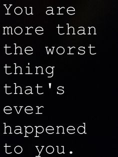 """You are more than the worst thing that's ever happened to you. Tv Quotes, Wall Quotes, Movie Quotes, Love Is Sweet, My Love, Finding Carter, Crazy Life, Instagram Quotes, Uplifting Quotes"