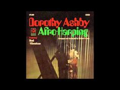Dorothy Ashby-Afro-Harping (1968,Cadet Records) Soul Vibrations (3:22) Games (3:57) Action Line (3:43) Lonely Girl (3:15) Life Has Its Trials (4:31) Afro-Har...