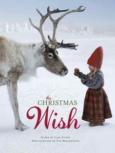 The Christmas Wish story by Lori Evert photographs by Per Breiehagen.  A new classic Norwegian Christmas story of Anja trying to help Santa.