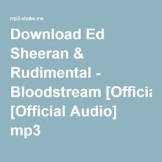 Download Ed Sheeran & Rudimental - Bloodstream [Official Audio] mp3