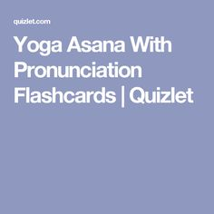Yoga Asana With Pronunciation Flashcards | Quizlet