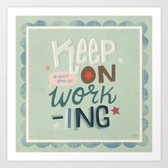 Keep On Working Art Print by MSCH Design - $18.00 #type #typography #lettering #quotes #words #design #illustration