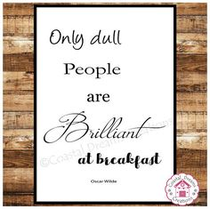 'Only dull people are brilliant at breakfast' A4 print available from Coastal Dreams Creations