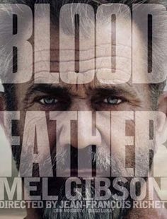 Héroes de Acción. : BLOOD FATHER. (TRAILER 2016)