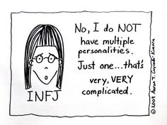 Technically I'm INFP but still I can relate and I'm only one letter off<<<I'm INTJ and I can relate too lol