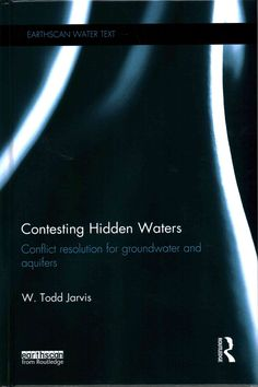 Contesting Hidden Waters: Conflict Resolution for Groundwater and Aquifers (Hardcover)