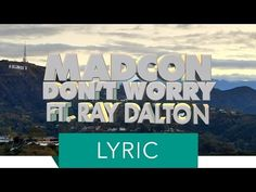 Madcon - Don't Worry (Official Lyric Video) ft. Ray Dalton - YouTube