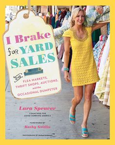 "This weekend I just happened to catch Lara Spencer's new show ""I Break For Yard Sales"" on HGTV. If you missed it, make sure you check out the episode online here! Lara Spencer, if you didn't already know, is the Lara Spencer, Flea Market Finds, Flea Markets, Pag Web, Thrift Store Shopping, Thrift Stores, Bargain Shopping, Bargain Hunt, Goodwill Finds"