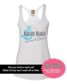 Boat Hair Don't Care Boating Shirt Sailing Shirt Fishing Shirt Fishing Tank Anchor Shirt Beach Tank (67-NL11-33) Silver Glitter Neon Blue by BellaDesignsStl on Etsy https://www.etsy.com/listing/227581016/boat-hair-dont-care-boating-shirt: