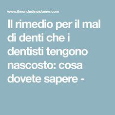 Il rimedio per il mal di denti che i dentisti tengono nascosto: cosa dovete sapere -