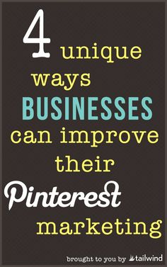 4 Unique Ways To Improve Your Pinterest Marketing