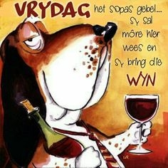Afrikaanse Quotes, Goeie Nag, Goeie More, Friday Humor, Good Morning Quotes, Happy Friday, Motivational, Van, Sayings