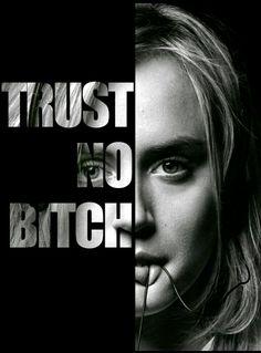Trust no bitch OITNB Orange is the new black