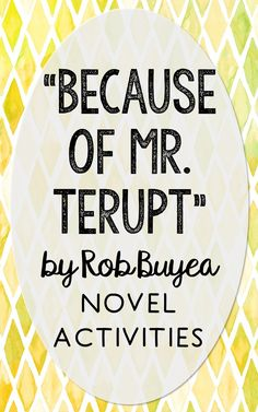 "In this novel unit, you'll find 12 activities for ""Because of Mr. Terupt"" by Rob Buyea. This novel unit is is complete as is, or makes a great companion to your current curriculum. Each activity comes in 2 formats to mix and match based on the needs of your classroom - interactive notebook activities and traditional print and go worksheets."