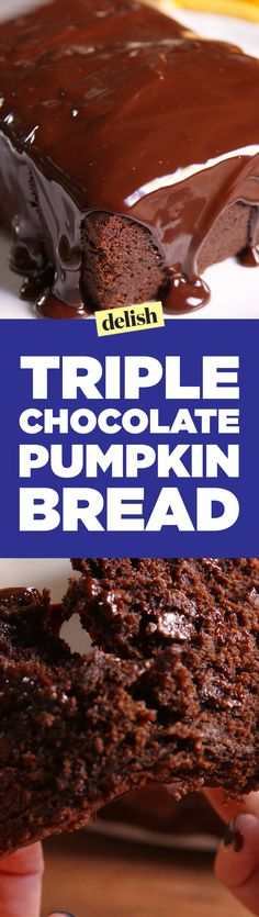 Triple Chocolate Pumpkin Bread has a touch of pumpkin that takes it over the top. Get the recipe on Delish.com.